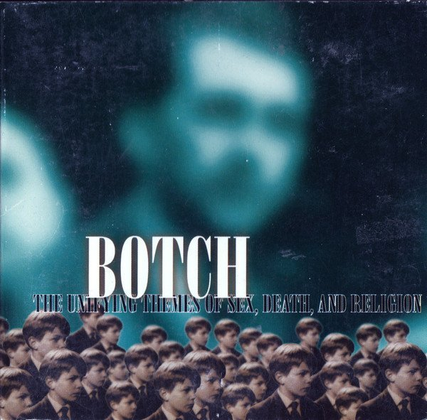 Botch - The Unifying Themes Of Sex, Death, And Religion