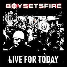 Boy Sets Fire  Shai Hulud - Live For Today