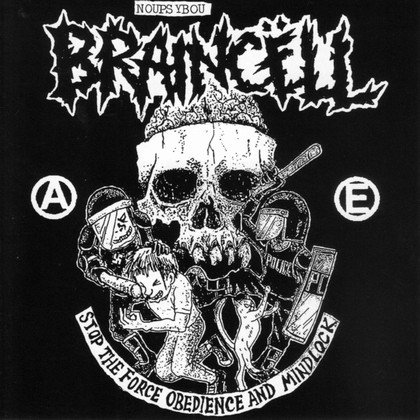 Braincell - Stop The Force Obedience And Mindlock