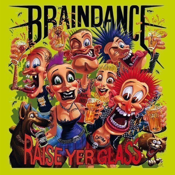 Braindance - Raise Yer Glass