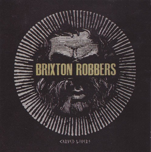 Brixton Robbers - Carved Livers