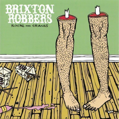 Brixton Robbers - Rocks And Cranes