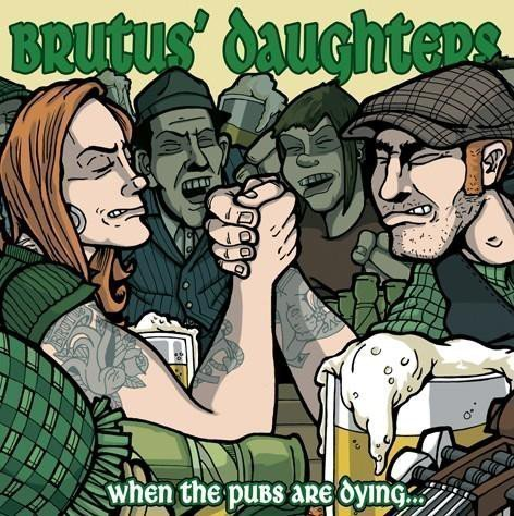 Brutus Daughters - When The Pubs Are Dying