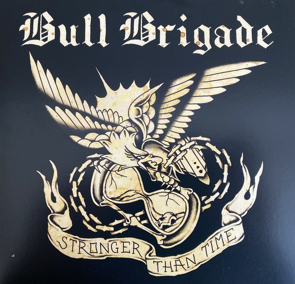 Bull Brigade - Stronger Than Time