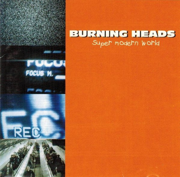 Burning Heads - Super Modern World