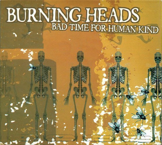 Burning Heads / Thompson Rollets - Bad Time For Human Kind
