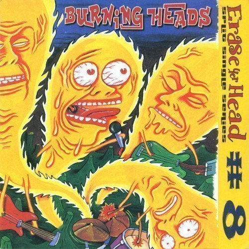 Burning Heads / Thompson Rollets - Erase Yer Head # 8