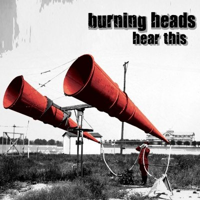 Burning Heads / Thompson Rollets - Hear This....