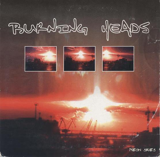 Burning Heads / Thompson Rollets - Neon Skies