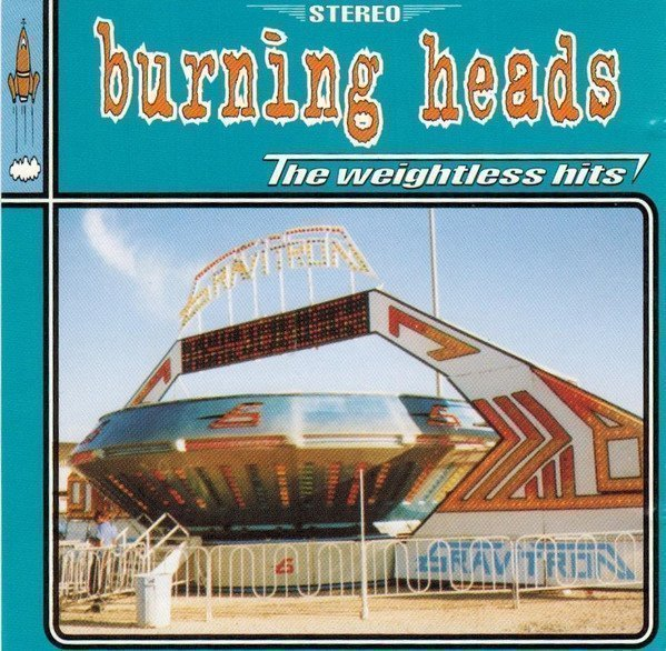 Burning Heads / Thompson Rollets - The Weightless Hits