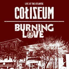 Burning Love - Live At The Atlantic: Volume Four