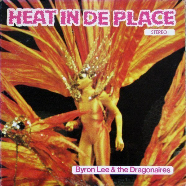 Byron Lee And The Dragonaires - Heat In De Place