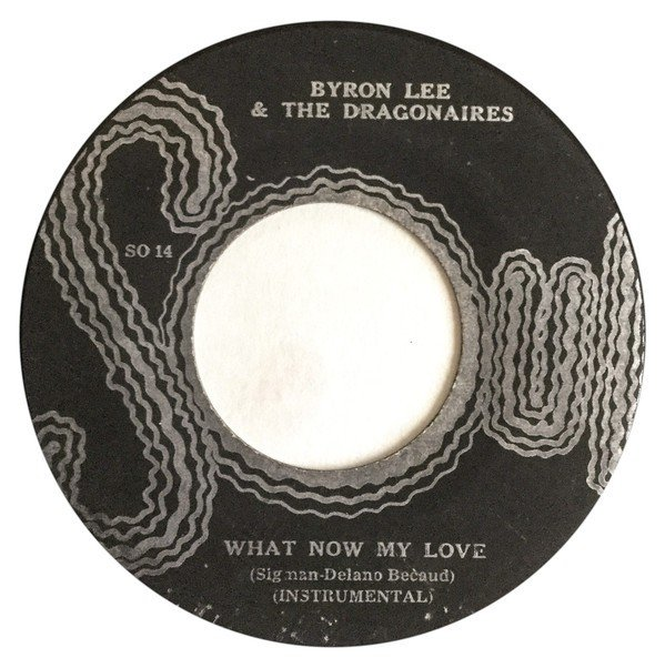 Byron Lee And The Dragonaires - Let Me Love You / What Now My Love