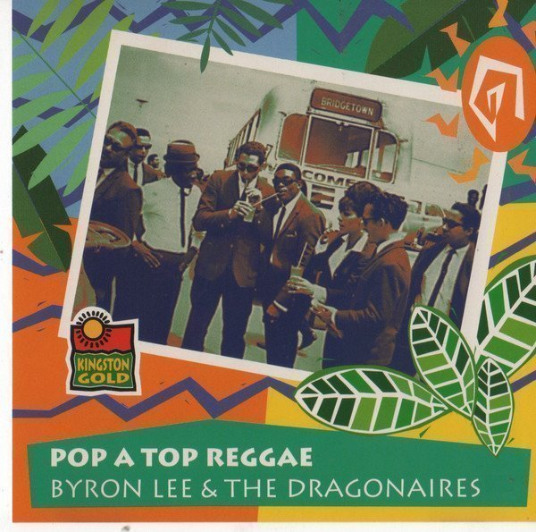 Byron Lee And The Dragonaires - Pop A Top Reggae