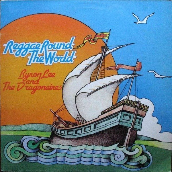 Byron Lee And The Dragonaires - Reggae Round The World