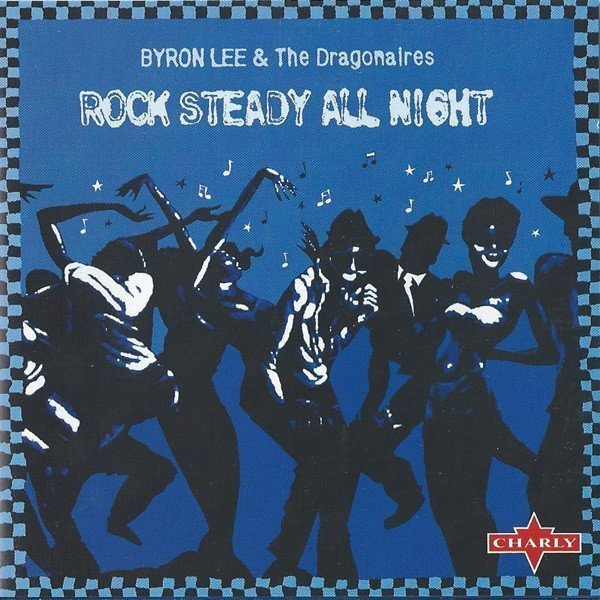Byron Lee And The Dragonaires - Rock Steady All Night