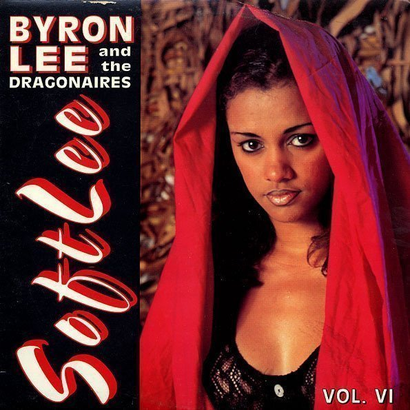 Byron Lee And The Dragonaires - Soft Lee Vol. VI