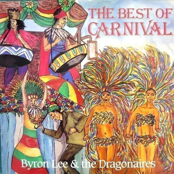 Byron Lee And The Dragonaires - The Best Of Carnival