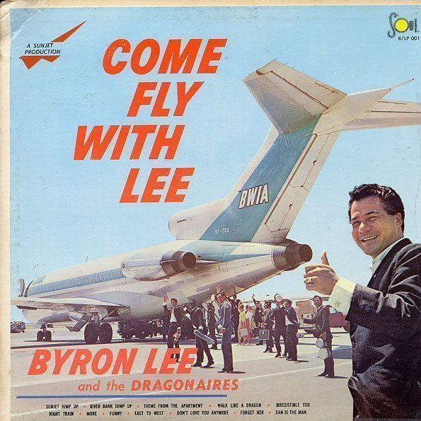 Byron Lee  The Dragonaires - Come Fly With Lee