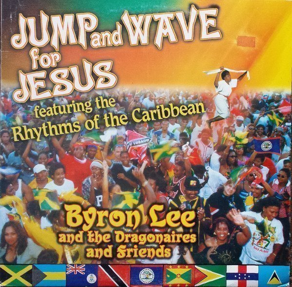 Byron Lee  The Dragonaires - Jump And Wave For Jesus