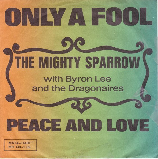 Byron Lee  The Dragonaires - Only A Fool / Peace And Love