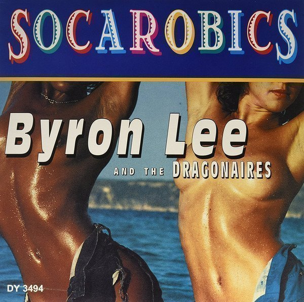 Byron Lee  The Dragonaires - Socarobics