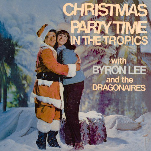 Byron  The Dragonaires - Christmas Party Time In The Tropics