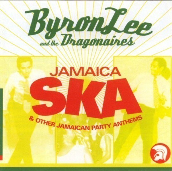Byron  The Dragonaires - Jamaica Ska & Other Jamaican Party Anthems