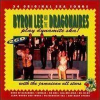 Byron  The Dragonaires - Play Dynamite Ska With The Jamaican All-Stars