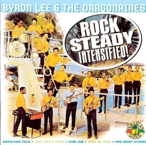 Byron  The Dragonaires - Rock Steady Intensified!