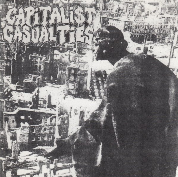 Capitalist Casualties - A Collection Of Out-Of-Print Singles, Split EP
