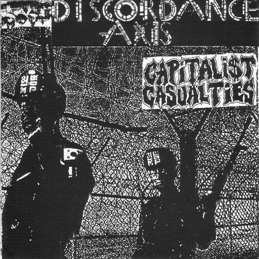 Capitalist Casualties - Discordance Axis / Capitalist Casualties