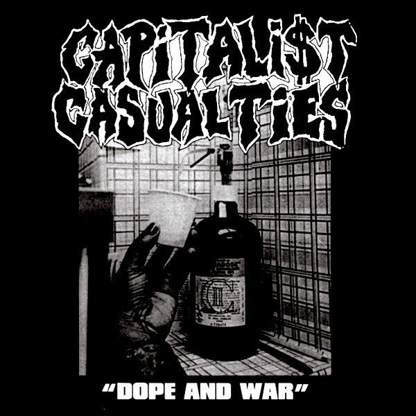 Capitalist Casualties - Dope And War