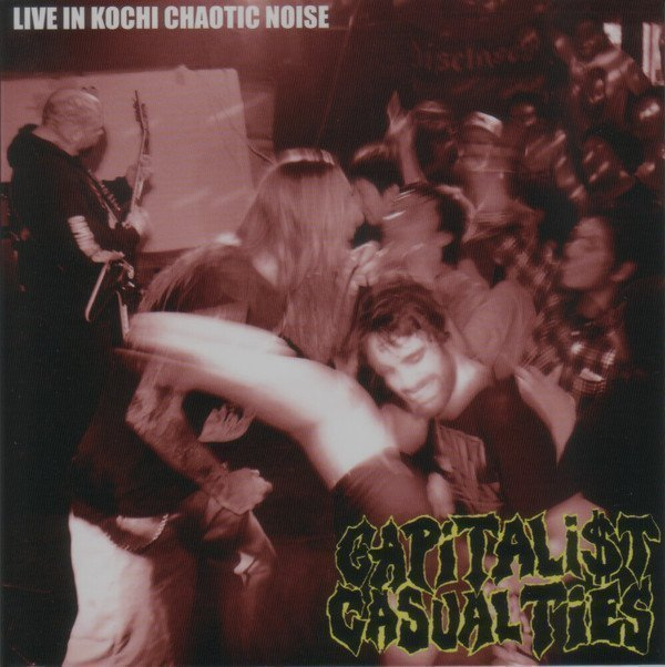 Capitalist Casualties - Live In Kochi Chaotic Noise