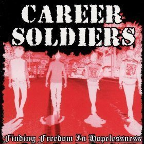 Career Soliders - Finding Freedom In Hopelessness