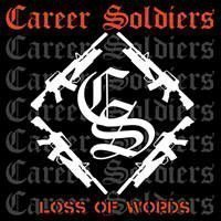 Career Soliders - Loss Of Words