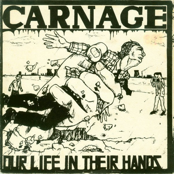 Carnage - Our Life In Their Hands