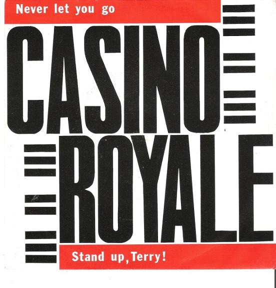 Casino Royale - Never Let You Go / Stand Up Terry!