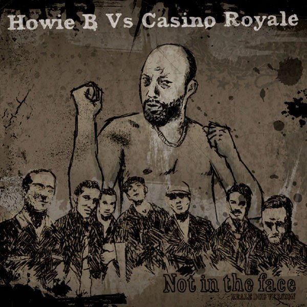 Casino Royale - Not In The Face: Reale Dub Version