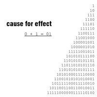 Cause For Effect - 0 + 1 = 01