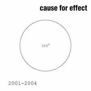 Cause For Effect - 2001–2004