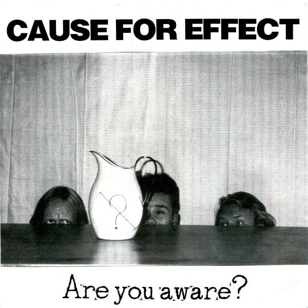 Cause For Effect - Are You Aware? / Wimps