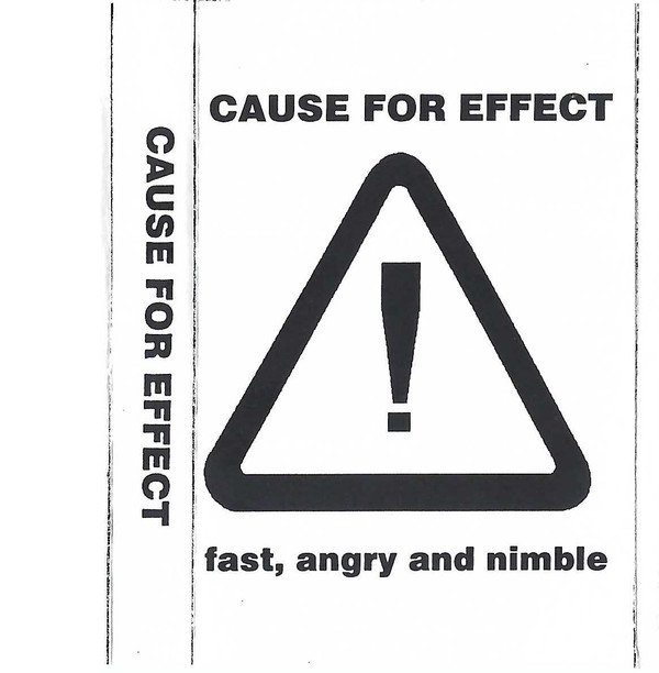 Cause For Effect - Fast, Angry And Nimble