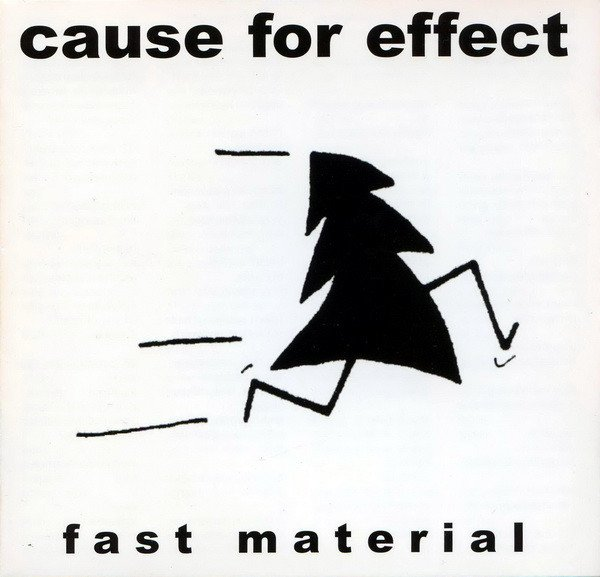 Cause For Effect - Fast Material