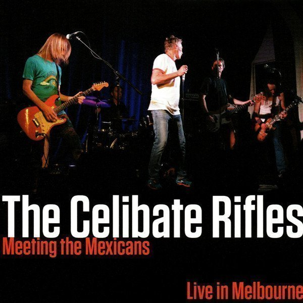 Celibate Rifles - Meeting The Mexicans - Live In Melbourne