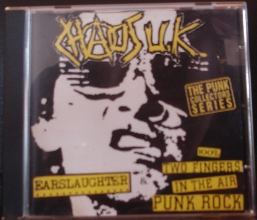 Chaos UK - Earslaughter / 100% Two Fingers In The Air Punk Rock