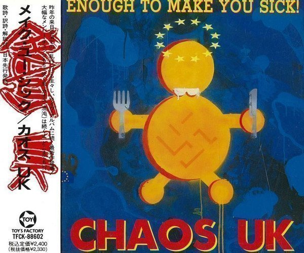 Chaos Uk - Enough To Make You Sick! = メイク・ユー・シック