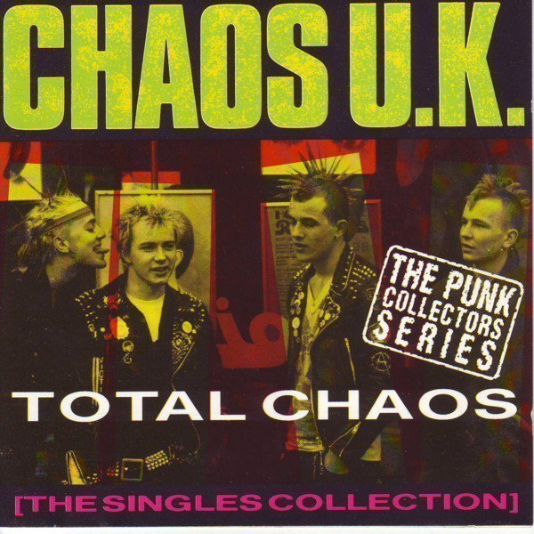 Chaos UK - Total Chaos - The Singles Collection
