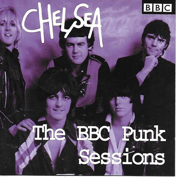 Chelsea - The BBC Punk Sessions