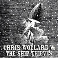 Chris Wollard And The Ship Thieves - Anybody Else / Left To Lose